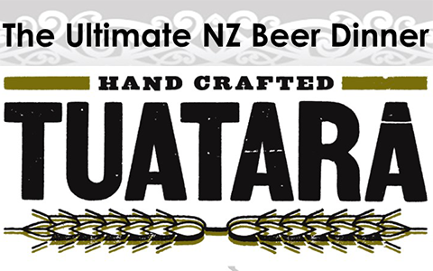 "The Ultimate NZ Beer Dinner ""Hand Crafted Tuatara"" (May 31st / 50 Guests Only)"
