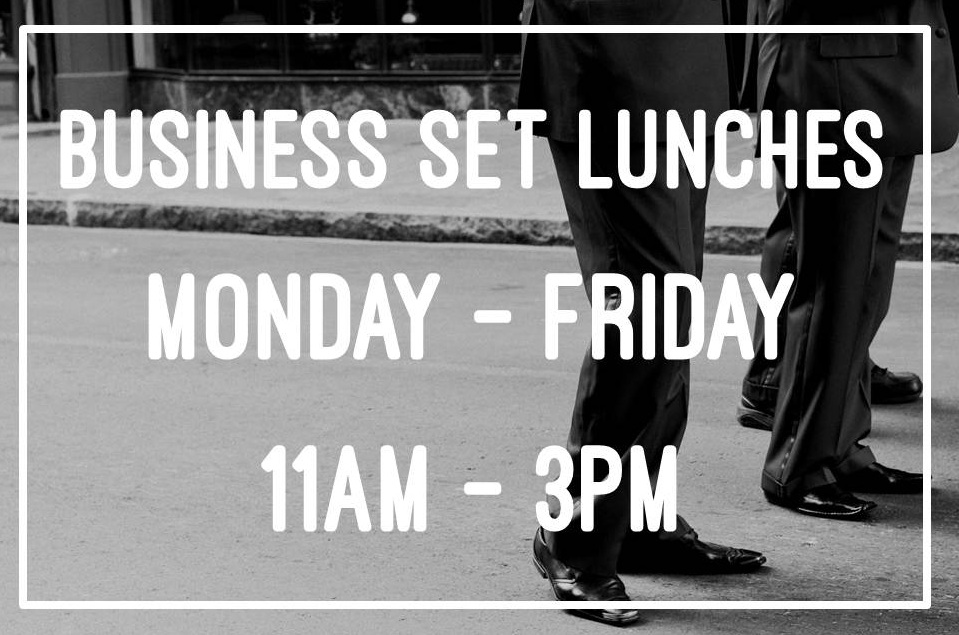 Business Lunches, Monday to Friday 11am - 3pm